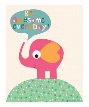 Pink 'Be Awesome Every Day' Print