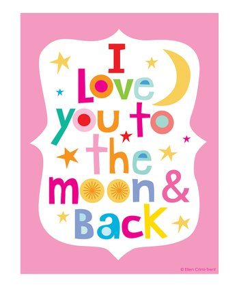 Pink 'I Love You to the Moon and Back' Print