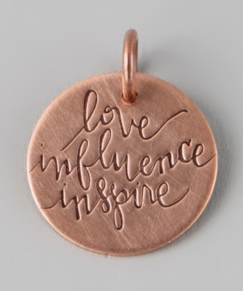 Copper 'Love, Influence, Inspire' Charm