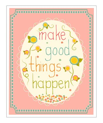 Pink 'Make Good Things Happen' Giclée Print