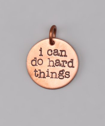 Copper 'I Can Do Hard Things' Charm