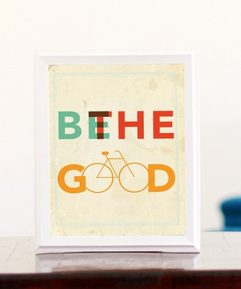 'Be the Good' Print