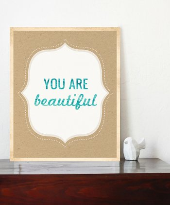 'You Are Beautiful' Print