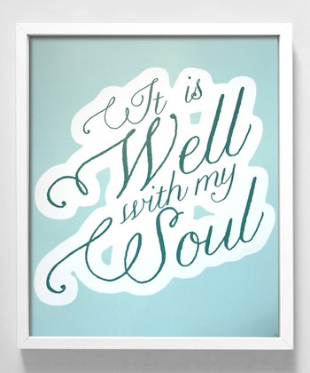 'It Is Well' Print