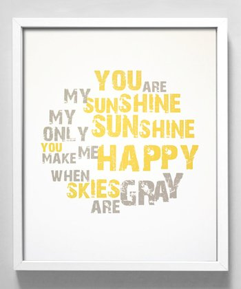 'You Are My Sunshine' Print