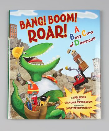 Bang! Boom! Roar! A Busy Crew of Dinosaurs Hardcover