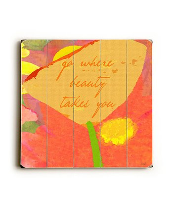 'Go Where Beauty Takes You' Wall Art