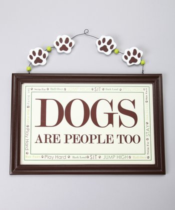 'Dogs Are People Too' Sign