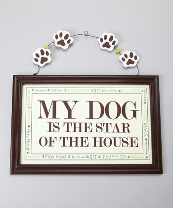 'My Dog is the Star of the House' Sign