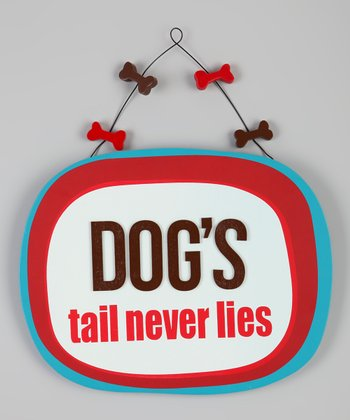 'Dog's Tail Never Lies' Sign
