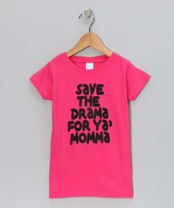 Hot Pink 'Save the Drama' Tee - Toddler & Girls