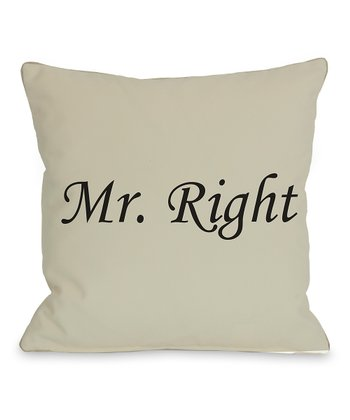 Oatmeal 'Mr. Right' Throw Pillow