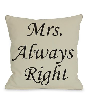 Oatmeal 'Mrs. Always Right' Throw Pillow