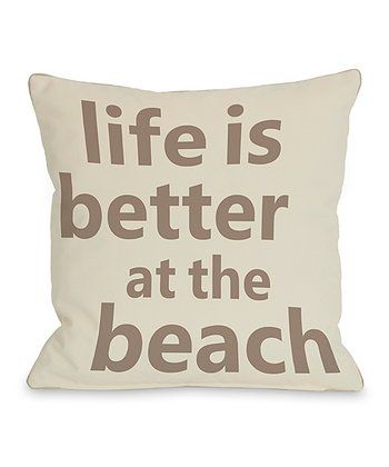 Ivory & Tan 'Better at the Beach' Throw Pillow