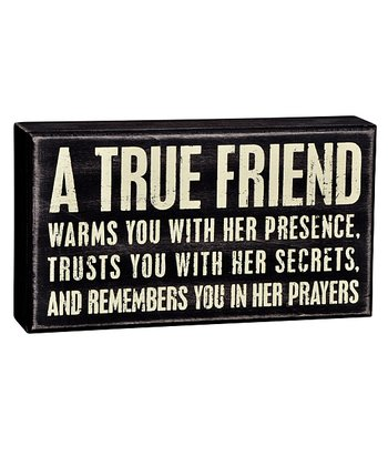 Black & White 'A True Friend' Box Sign