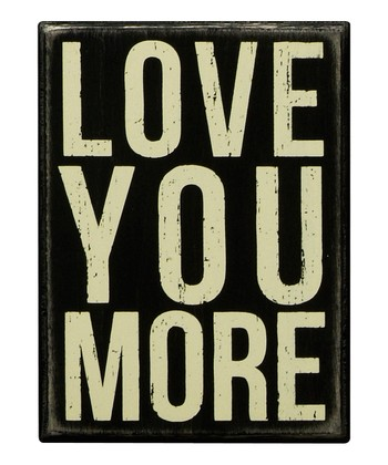 Primitives by Kathy Black 'Love You More' Box Sign