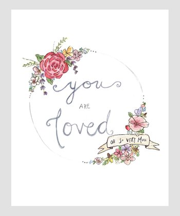 'You Are Loved' Archival Print