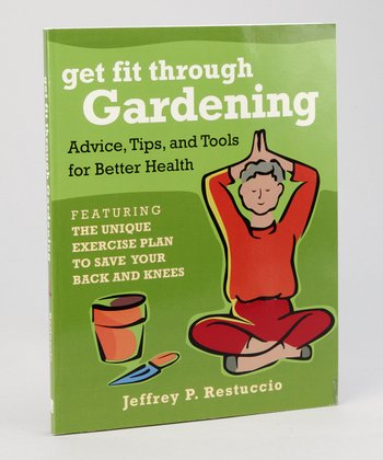 Get Fit Through Gardening Paperback