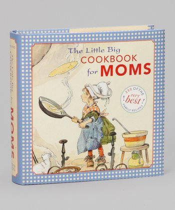 The Little Big Cookbook for Moms Hardcover