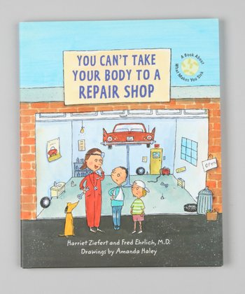 You Can't Take Your Body to a Repair Shop Hardcover