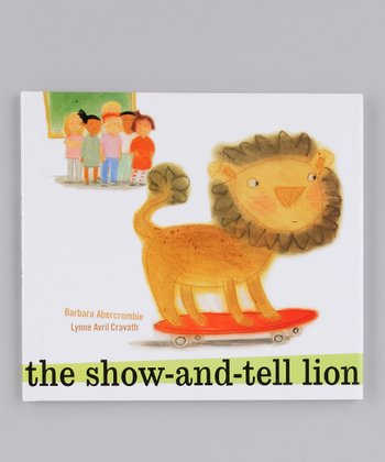 The Show-and-Tell Lion Hardcover