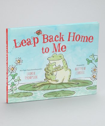 Leap Back Home to Me Hardcover