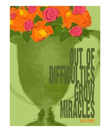 Green & Pink 'Out of Difficulties Grow Miracles' Wall Art