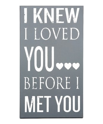'I Knew I Loved You' Wall Art