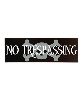 Black & White 'No Trespassing' Wall Plaque