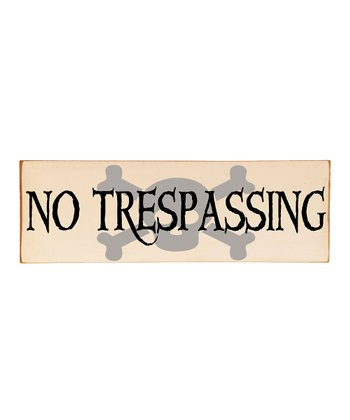Cream & Black 'No Trespassing' Wall Plaque