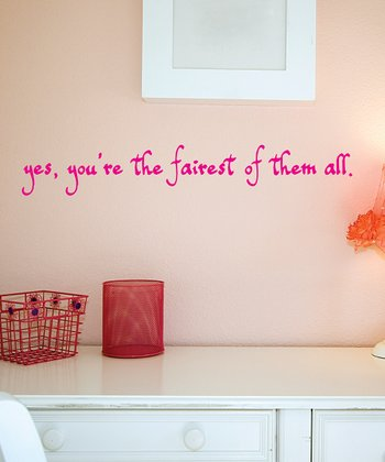 Pink 'You're The Fairest' Wall Quotes Decal