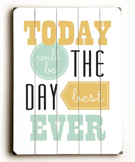 Blue 'Today Will Be The Best Day' Wood Wall Art