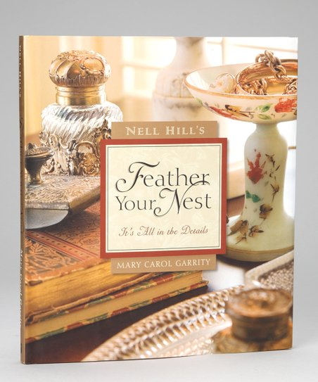 Nell Hill's Feather Your Nest Hardcover