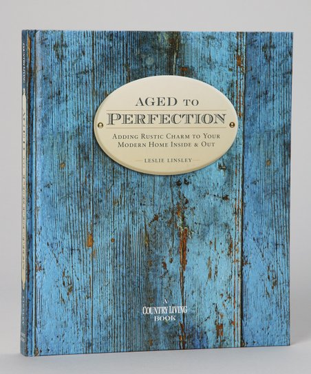 Country Living Aged to Perfection Hardcover