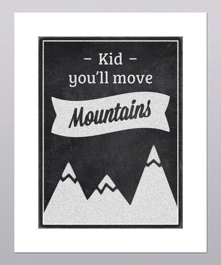 'You'll Move Mountains' Print