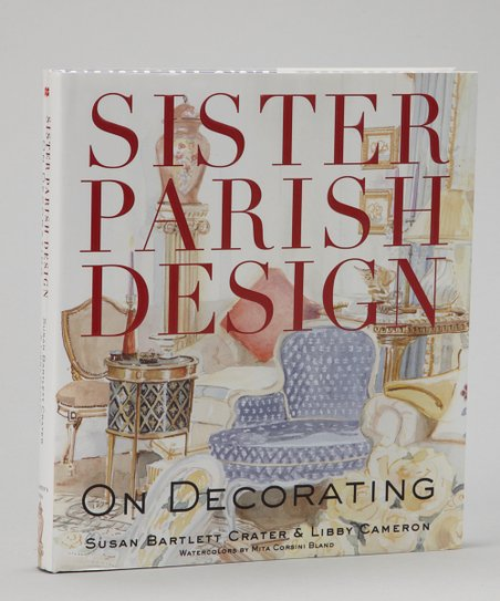 Sister Parish Design: On Decorating Hardcover