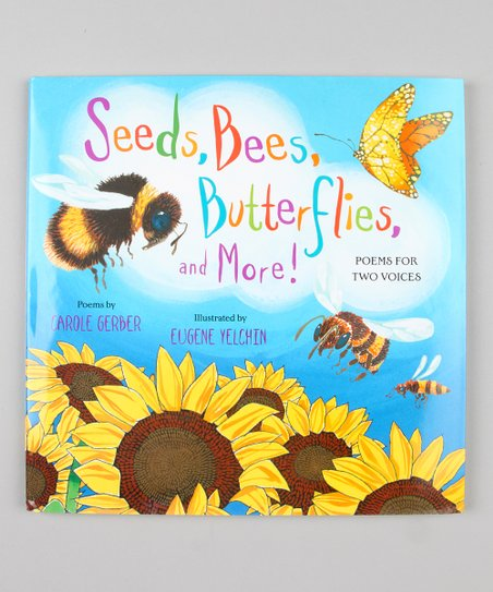 Seeds, Bees, Butterflies, and More! Hardcover