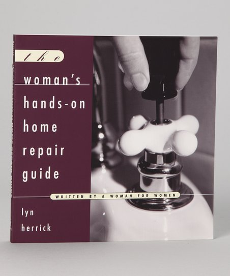 The Woman's Hands-on Home Repair Guide Paperback