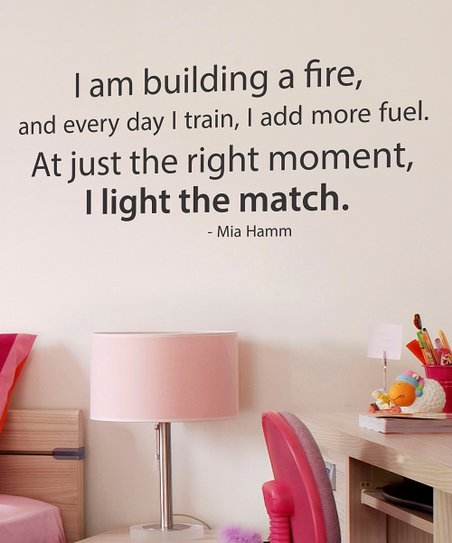 Black &#039;Building a Fire&#039; Wall Quote