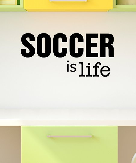 Belvedere Designs Black &#039;Soccer is Life&#039; Wall Quote