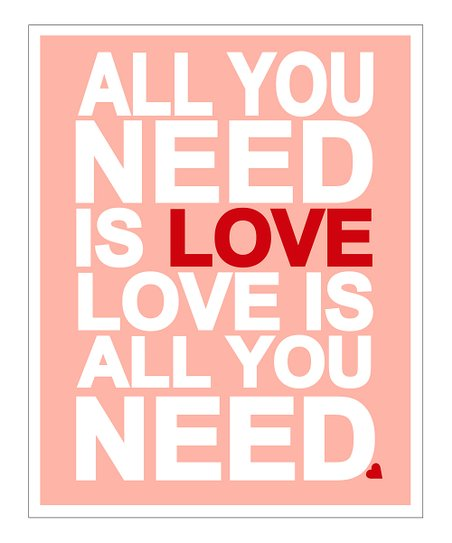 Pink 'Love Is All You Need' Giclée Print