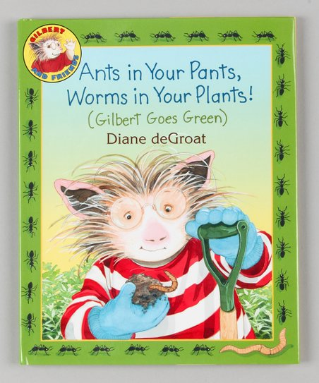 Ants in Your Pants, Worms in Your Plants! Hardcover