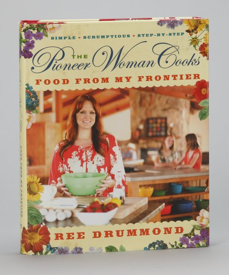 The Pioneer Woman Cooks: Food From My Frontier Hardcover