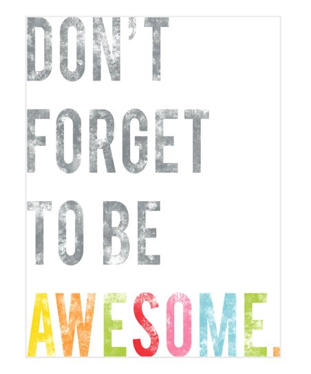 "Be Awesome  11"" x 14"" Poster"