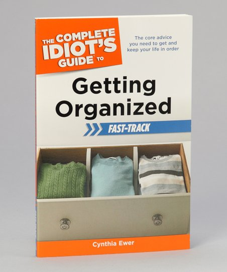 Idiot's Guide to Getting Organized Paperback