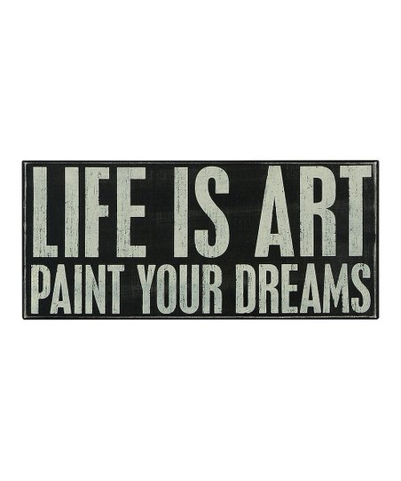 'Life Is Art' Box Sign