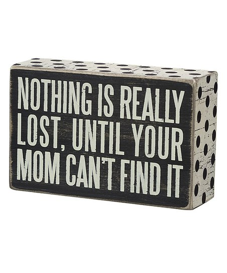 'Mom Can't Find It' Wall Sign