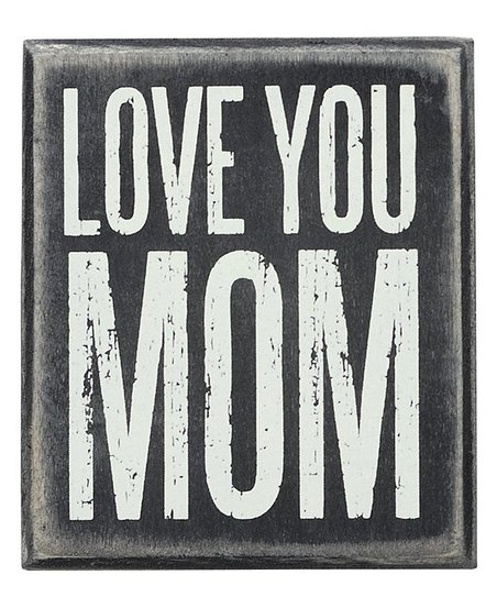 'Love You Mom' Box Sign