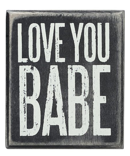 'Love You Babe' Box Sign