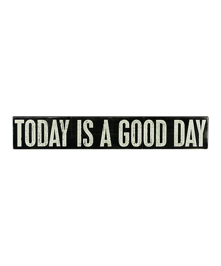 'Today Is a Good Day' Wall Sign
